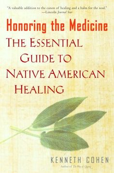 Bestseller Books Online Honoring the Medicine: The Essential Guide to Native American Healing Ken Cohen $11.53  - http://www.ebooknetworking.net/books_detail-0345435133.html