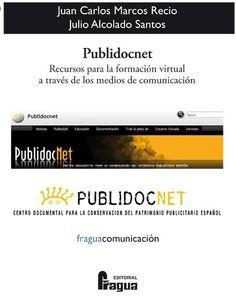 Publidocnet : recursos para la formación virtual a través de los medios de comunicación / Juan Carlos Marcos Recio , Julio Alcolado Santos