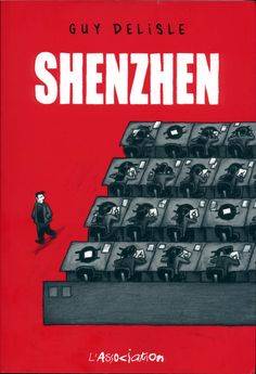 My Favorite comic by Guy Delisle, give you a real insight of what living in China feels like. (English title : Shenzhen: A Travelogue From China) Shenzhen, New Books, Books To Read, League Of Extraordinary Gentlemen, Living In China, Bd Comics, What Book, Lectures, Memoirs
