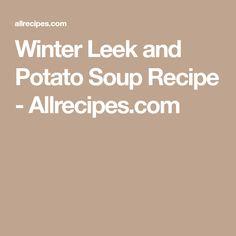 Winter Leek and Potato Soup Recipe - Allrecipes.com