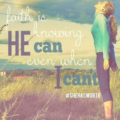What is faith to you? Www.shehasworth.com