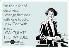 A payroll goddess am I!!! That's Mrs. CPP to you!
