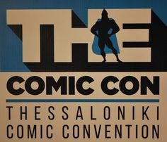 The Comic-Con - Kείμενο: Στέφανος Στεφανίδης -  Φωτογραφίες: Αλεξάνδρα Αγησιλάου Comic Conventions, Thessaloniki, Comics, Cartoons, Comic, Comics And Cartoons, Comic Books, Comic Book, Graphic Novels