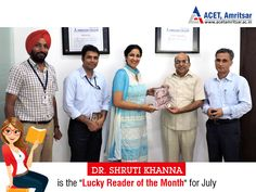Worthy Managing Director, Dr. Rajneesh Arora, took the random draw for the Reader of the month (July) and Dr. Shruti Khanna [Assistant Professor from Department of Applied Sciences (Physics)] was chosen. Congratulations!