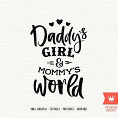 SVG Daddys Girl and Mommys World Cutting Design SVG File. Dad Mom SVG Sweet Baby Girl T-Shirt Design FIle for Cricut and Silhouette cutters. INCLUDED: - SVG file for use with Cricut Explore and other cutting machines; - file for use with Silhouette Love My Parents Quotes, Mom And Dad Quotes, Father Daughter Quotes, Baby Quotes, Girl Quotes, Silhouette Cameo, Baby Silhouette, Silhouette Design, T Shirt Designs