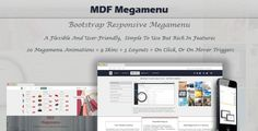 MDF Megamenu - Bootstrap Responsive WordPress Megamenu by themeflection WordPress Megamenu that is a Flexible And User-Friendly, and yet Simple To Use But Rich In Features ¨C MDF Megamenu Gives you Endless Possibilities and intuitive interface. You can start building beautiful megamenus quickly using s