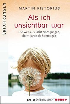 Als ich unsichtbar war by Martin Pistorius - Books Search Engine Historischer Roman, Ghost Boy, Red Books, Free Pdf Books, World Of Books, True Stories, Book Worms, Book Lovers, Books To Read