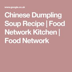 Chinese Dumpling Soup Recipe | Food Network Kitchen | Food Network