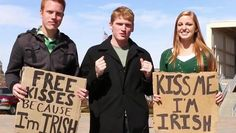 Kiss me I'm Irish !!!!