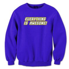 Everything Is Awesome Crewneck Sweatshirt