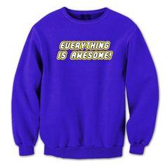 Everything Is Awesome Crewneck Sweatshirt