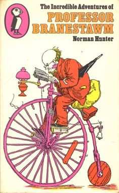 The Incredible Adventures of Professor Branestawm, by Norman Hunter, illustrations by Heath Robinson. Books To Read, My Books, Heath Robinson, Cool Books, Book Jacket, Children's Book Illustration, Illustrations, Penguin Books, Classic Books