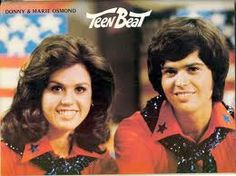 Donny and Marie Osmond.Donny was always my first love & still is so loved by me.Please check out my website thanks. www.photopix.co.nz