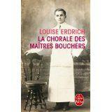 La chorale des maîtres bouchers - Louise ERDRICH http://motamots.canalblog.com/archives/2014/12/28/30829991.html