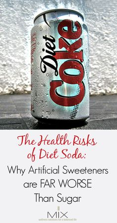 The Health Risks of Diet Soda: Why Artificial Sweeteners are FAR WORSE Than Sugar | www.mixwellness.com