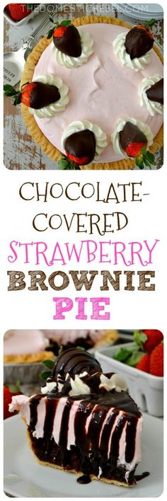 """This Chocolate Covered Strawberry Brownie Pie is a simple and stunning dessert! A fudgy brownie """"crust"""" topped with a light & fluffy strawberry pudding mousse and topped with chocolate-covered berries. Have your fruit and cover it in chocolate, too!"""