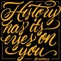 history has its eyes on you - Google Search