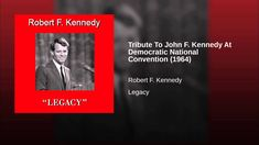 Tribute To John F. Kennedy At Democratic National Convention Democratic National Convention, Atlantic City, To Youtube