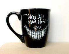 We're All Mad Here - Hand painted mug. Cheshire Cat from Alice in Wonderland