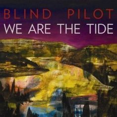 Blind Pilot - I want this new album!