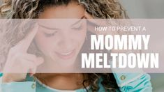 Prevent a Mommy Meltdown