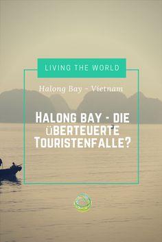 Überteuert Touristenfalle oder jeden Besuch wert? Hier kommen meine Tipps für deinen Ausflug zur Halong Bucht.