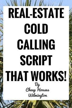 Real-Estate Cold-Calling Script (That Works With Any Prospect)