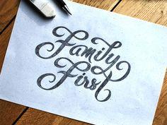 Family First #lettering, by Björn Berglund Creative Studio, www.bjornberglund.com