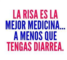 La #Risa es la mejor medicina, a menos que tengas diarrea. :)