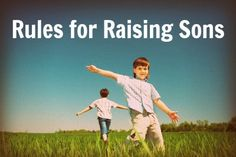 Rules for Raising Sons