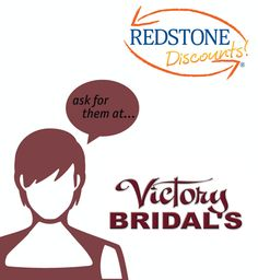 Getting married? Make sure to get your Redstone Discounts! at Victory Bridal's! Click to see the details.