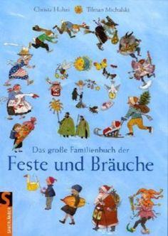 Das große Familienbuch der Feste und Bräuche von Tilman Michalski, http://www.amazon.de/dp/3794173082/ref=cm_sw_r_pi_dp_WNqRqb19WTJAJ