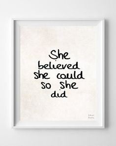She Believed She Could Home Decor Dorm Print by InkistPrints - $11.95 - Shipping Worldwide! [Click Photo for Details]