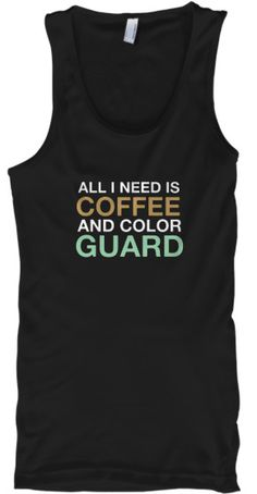 All I need is COFFEE and MARCHING BAND Show your BAND pride with this expressive tank top! Great for middle school/high school/college bands! ***Each item is printed on super soft premium material! Color Guard Memes, Colour Guard, Color Guard Shirts, Tequila, Marching Band Shows, Drumline, Band Nerd, Winter Guard, Band Camp