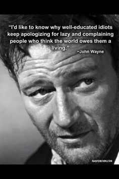 I'd like to know why well-educated idiots keep apologizing for lazy and complaining people who think the world owes them a living.