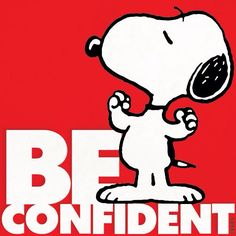 We writers tend to doubt ourselves a lot.  Here's Snoopy with a reminder not to let insecurity get you down.