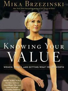 Career Books Every Young Woman Needs to Read: Knowing Your Value by Mika Brzezinski