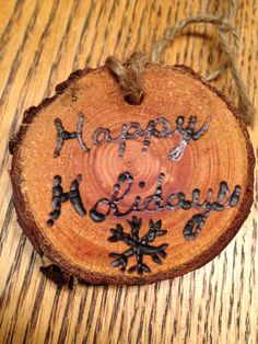 Rustic happy holidays wood burned Christmas ornament - natural wood