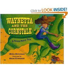 Waynetta and the Cornstalk by Helen Ketterman - A Texas Fairy Tale