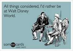 Funny, me too!  #disney the-happiest-place-on-earth
