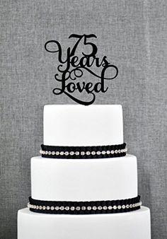 75 Years Loved Classy 75th Birthday Cake Topper 75th Anni... https://www.amazon.com/dp/B01D4FBBGO/ref=cm_sw_r_pi_dp_x_RP-CybDQS6ENM