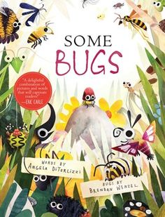 Some Bugs Written by Angela DiTerlizzi Illustrated by Brendan Wenzel Beach Lane Books, Unpaged picture book. Some Bugs is a . Best Children Books, Childrens Books, Kid Books, Book Cover Design, Book Design, Album Jeunesse, Children's Picture Books, Field Guide, Children's Book Illustration