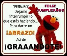 imagene de cumple Happy Birthday Quotes, Happy Birthday Wishes, Birthday Greetings, Birthday Cards, Birthday Memes, Prety Girl, Elmo Party, Love Phrases, Happy B Day