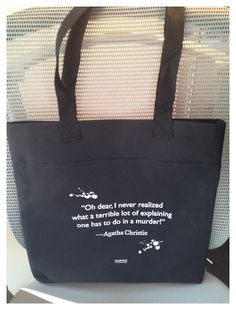 """Agatha Christie quote bag: """"Oh dear, I never realized what a terrible lot of explaining one has to do in a murder!"""" —Agatha Christie"""