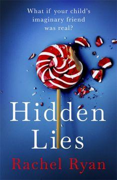 Hidden Lies   Rachel Ryan   9780349426167   NetGalley