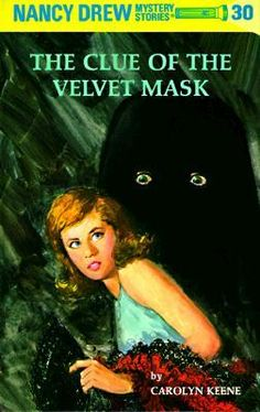 """ONLINE BOOK """"The Clue of the Velvet Mask Nancy Drew, by Carolyn Keene"""" phone windows itunes portable without signing tablet Nancy Drew Series, Nancy Drew Books, Book Series For Girls, Books To Read, My Books, Nancy Drew Mystery Stories, Best Self Help Books, Halloween Illustration, Vintage Book Covers"""