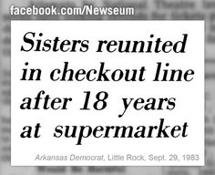 Yep - once spent almost that long, lined up, at Walmart...