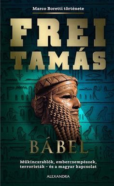 Bábel by Tamás Frei - Books Search Engine Tama, Book Lovers, Thriller, My Favorite Things, Movie Posters, Movies, Zulu, Books, 2016 Movies