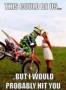 For the sweet love of MOTOCROSS! Our ultimate list of motocross quotes are dirty, funny, serious and always true. Check out our favorite motocross sayings Dirtbike Memes, Motocross Quotes, Dirt Bike Quotes, Motorcycle Memes, Motorcycle Dirt Bike, Dirt Bike Girl, Biker Quotes, Dirt Biking, Dirt Bike Couple