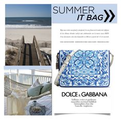 Summer It Bag by carlavogel on Polyvore featuring polyvore, fashion, style, Dolce&Gabbana and itbag